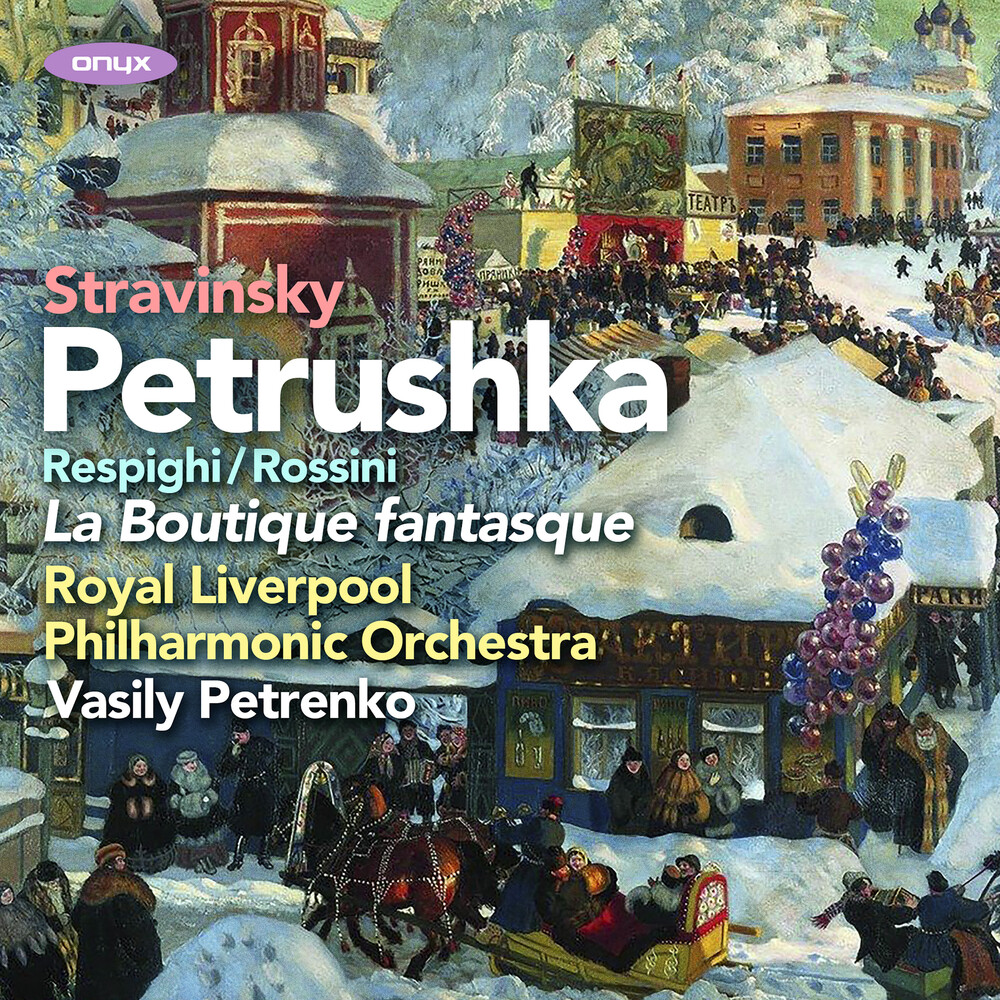 Royal Liverpool Philharmonic Orchestra - Stravinsky: Petruska; Rossini/Respighi: La Boutique fantasque