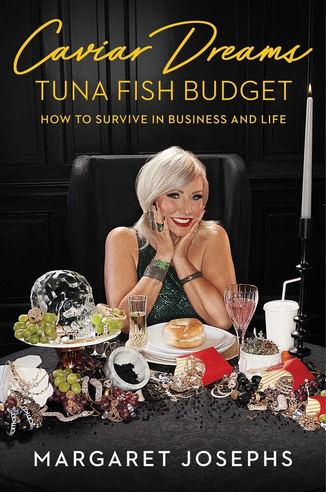 Josephs, Margaret - Caviar Dreams, Tuna Fish Budget: How to Survive in Business and Life