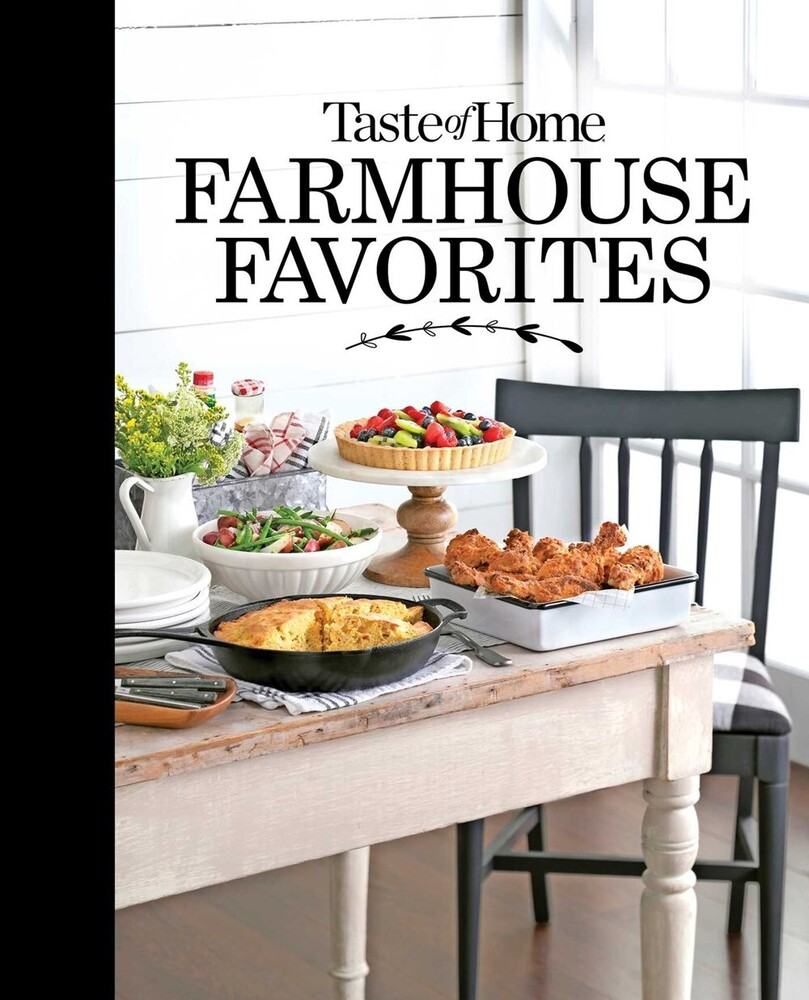 - Taste of Home Farmhouse Favorites: Set your table with theheartwarming goodness of today's country kitchens