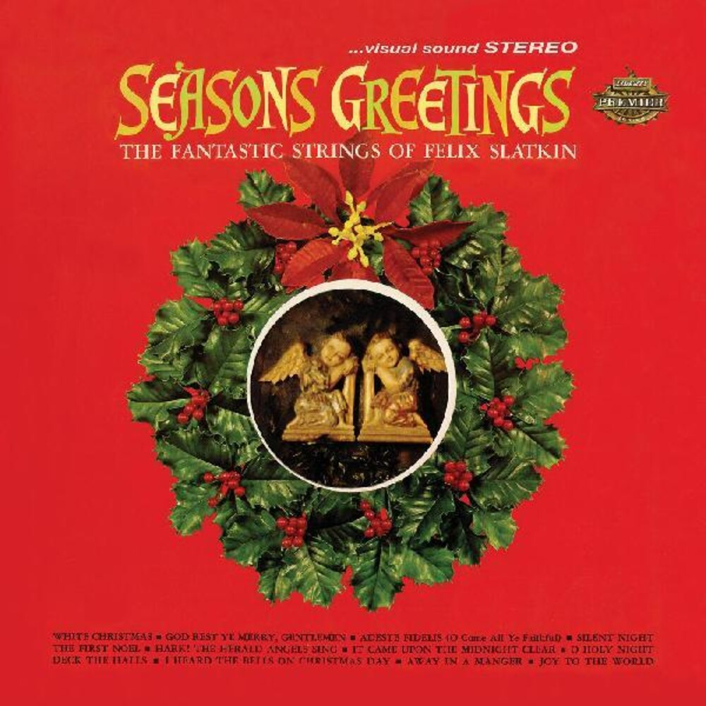 Felix Slatkin - Seasons Greetings