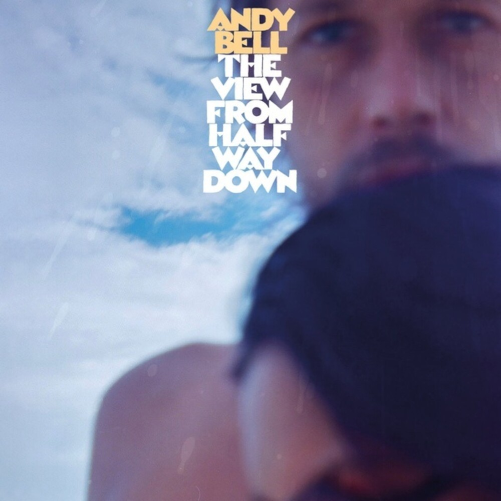 Andy Bell - View From Halfway Down