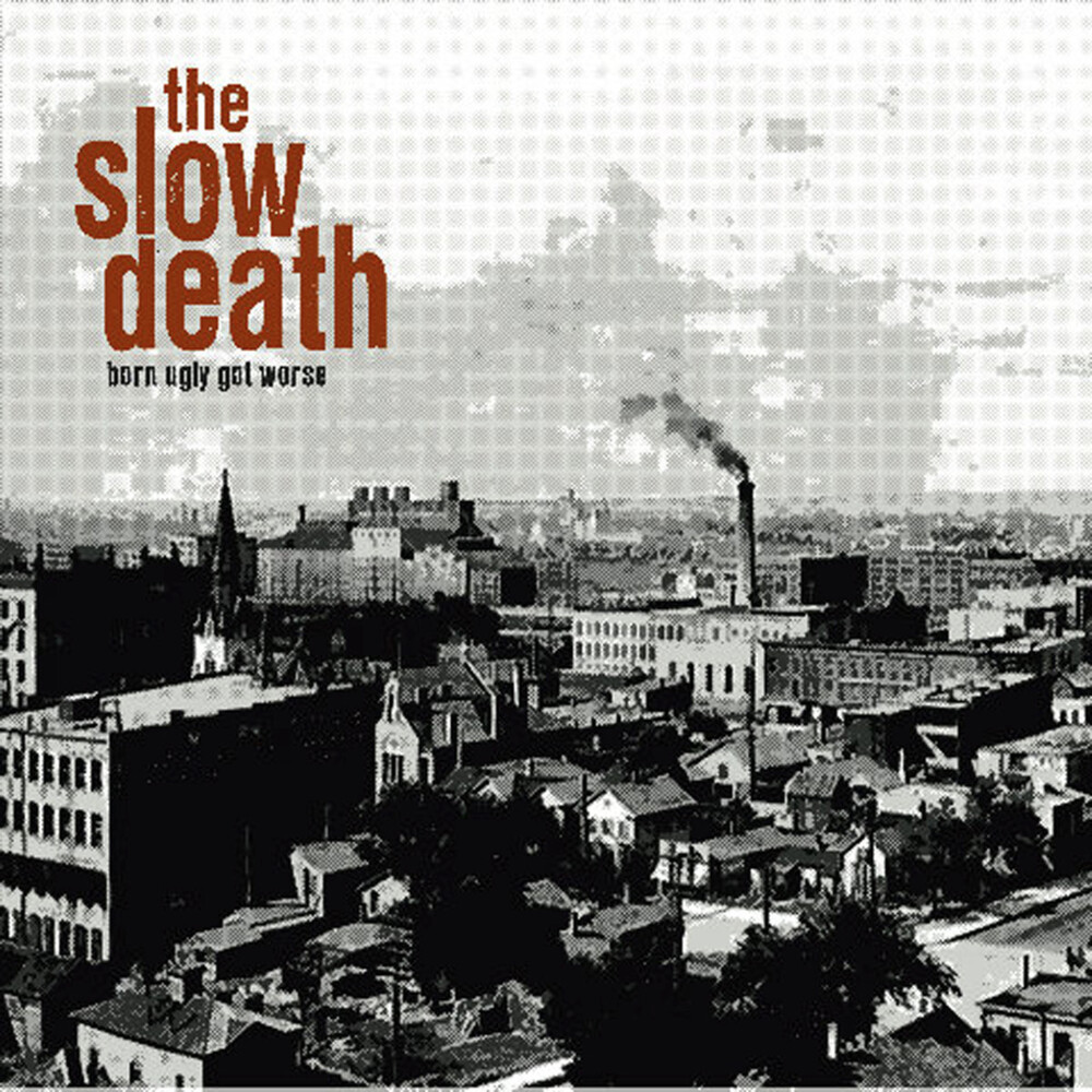 Slow Death - Born Ugly Got Worse