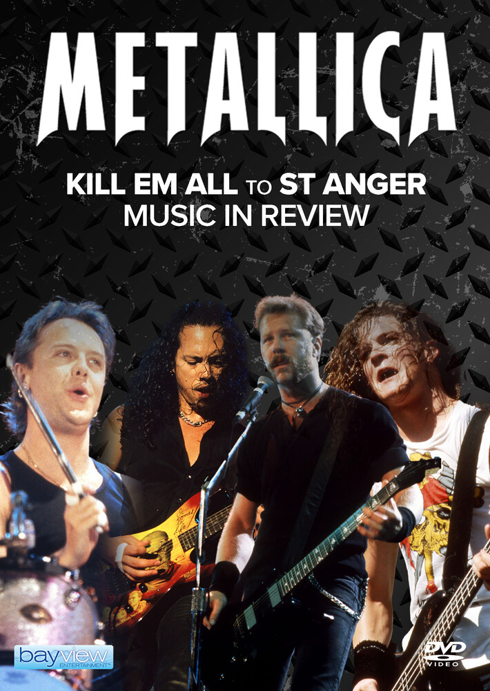Metallica: Kill Em All to st Anger - Metallica: Kill Em All To St Anger