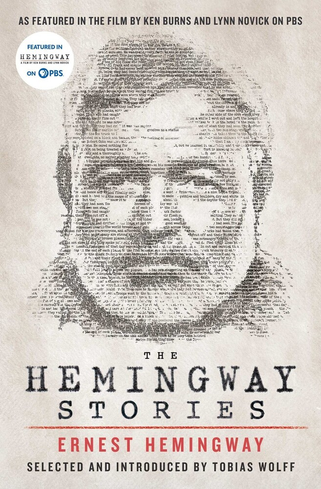 Hemingway, Ernest / Wolff, Tobias - The Hemingway Stories: As featured in the film by Ken Burns and Lynn Novick on PBS, Media Tie In