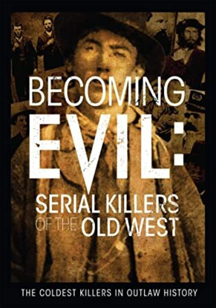 - Becoming Evil: Serial Killers Of The Old West Dvd