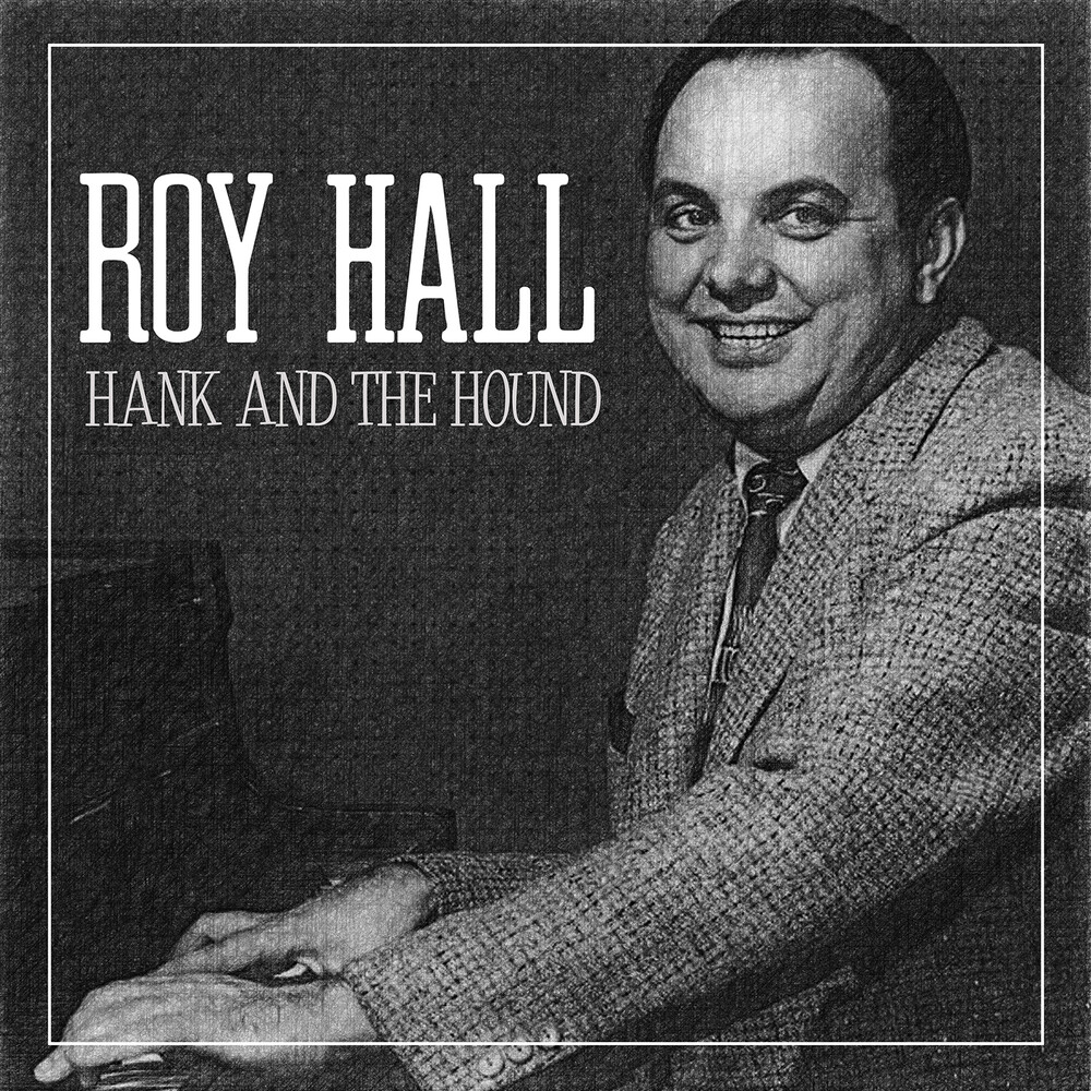 Roy Hall - Hank And The Hound (Mod)