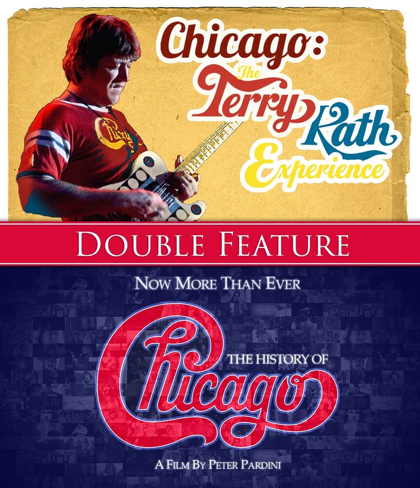 Chicago - Now More Than Ever: History Of / The Terry Kath Experience