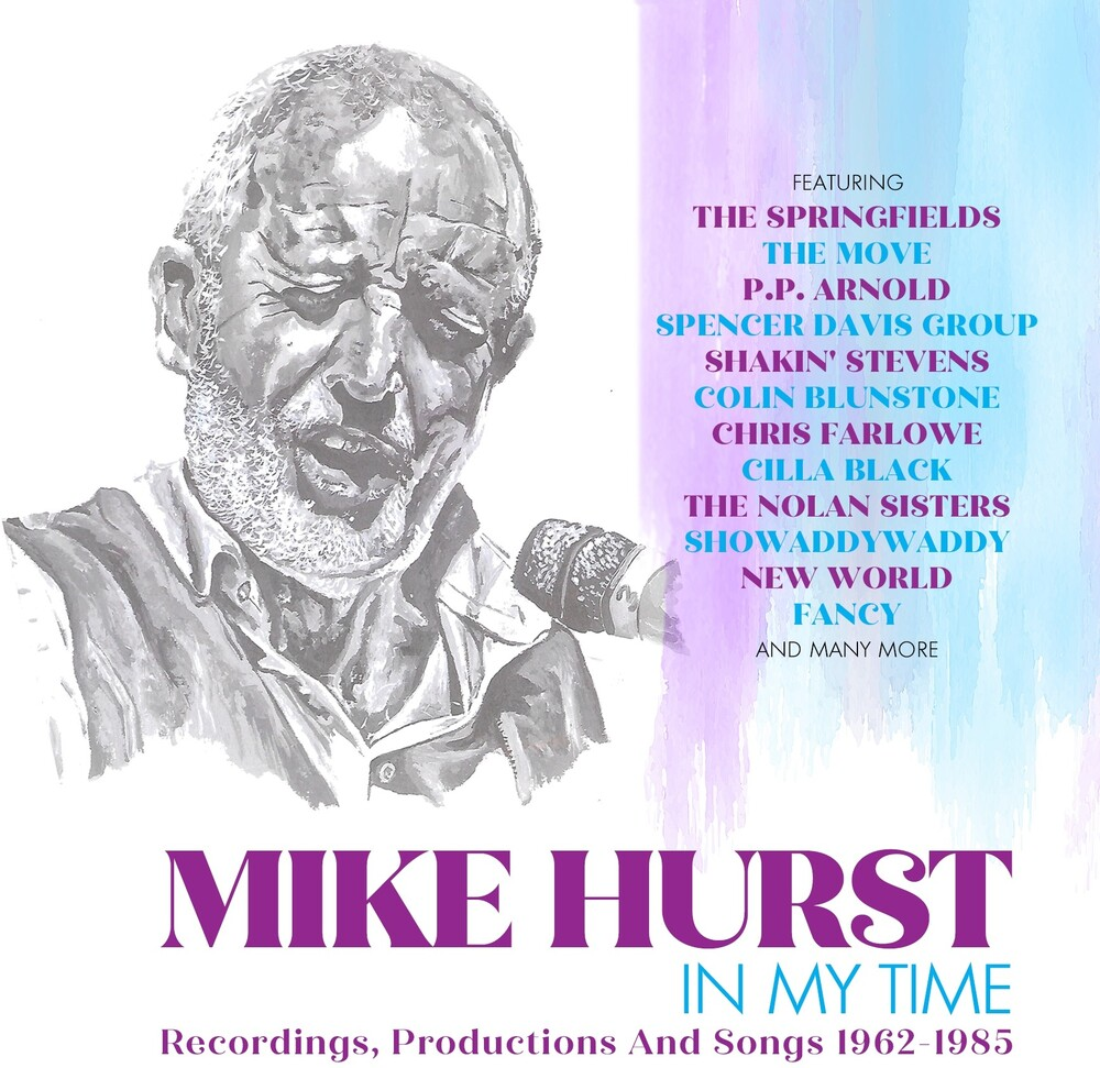 Mike Hurst - In My Time Recordings Productions & Songs 1962-85
