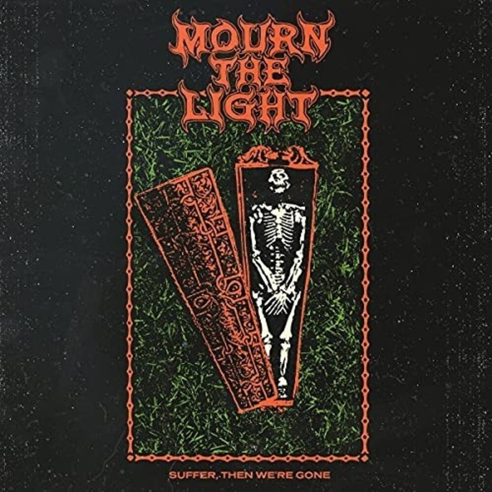 Mourn the Light - Suffer, Then We're Gone (Spa)