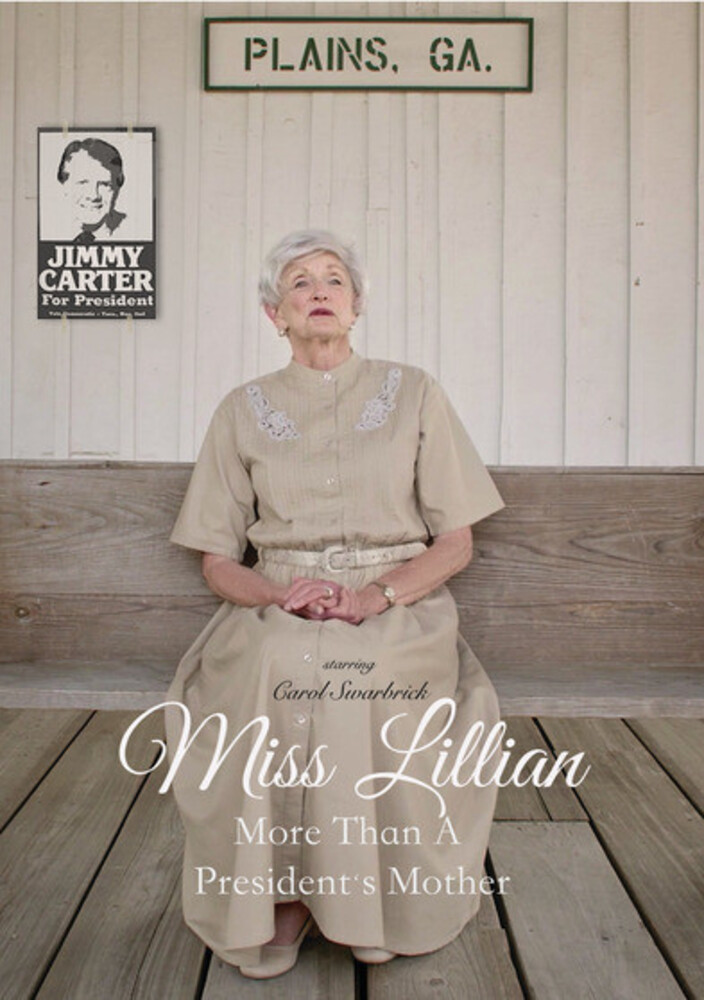 Miss Lillian: More Than a President's Mother - Miss Lillian: More Than A President's Mother