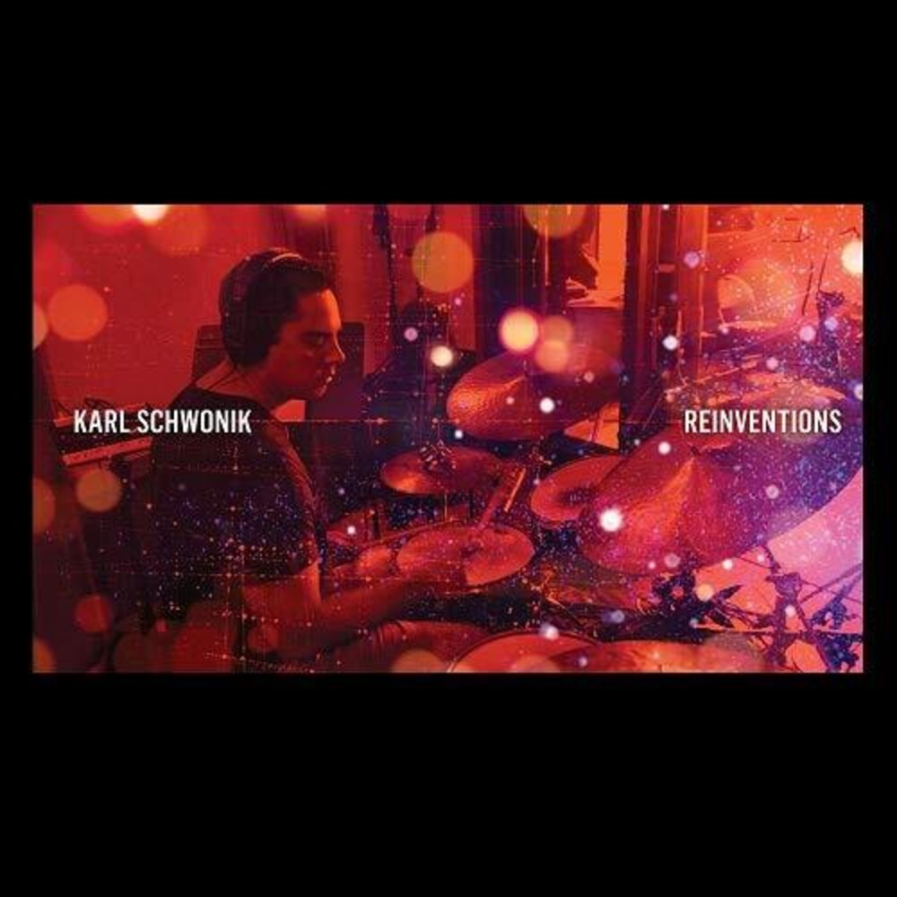 Karl Schwonik - Reinventions (Can)