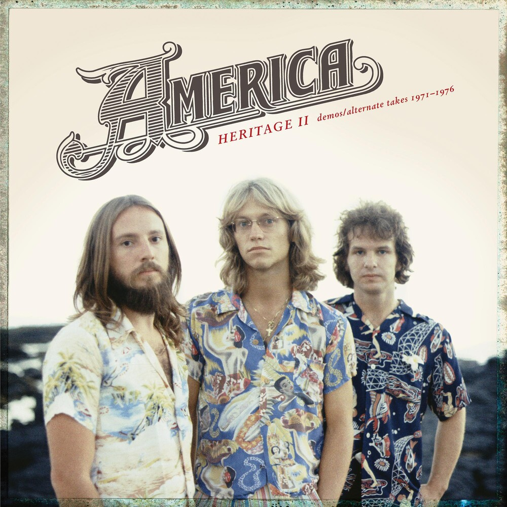 America - Heritage Ii: Demos / Alternate Takes 1971-1976