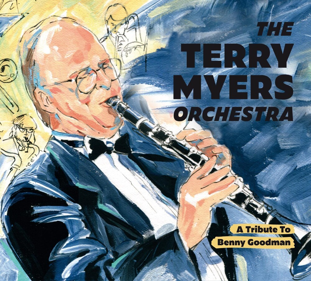 Terry Myers - Tribute To Benny Goodman