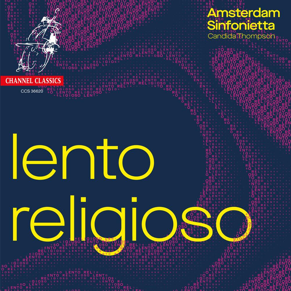 Amsterdam Sinfonietta - Lento Religioso