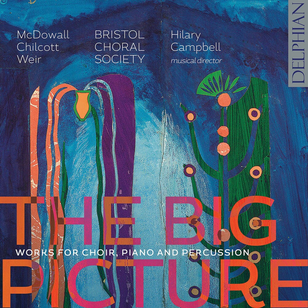 Chilcott / Bristol Choral Society - Big Picture