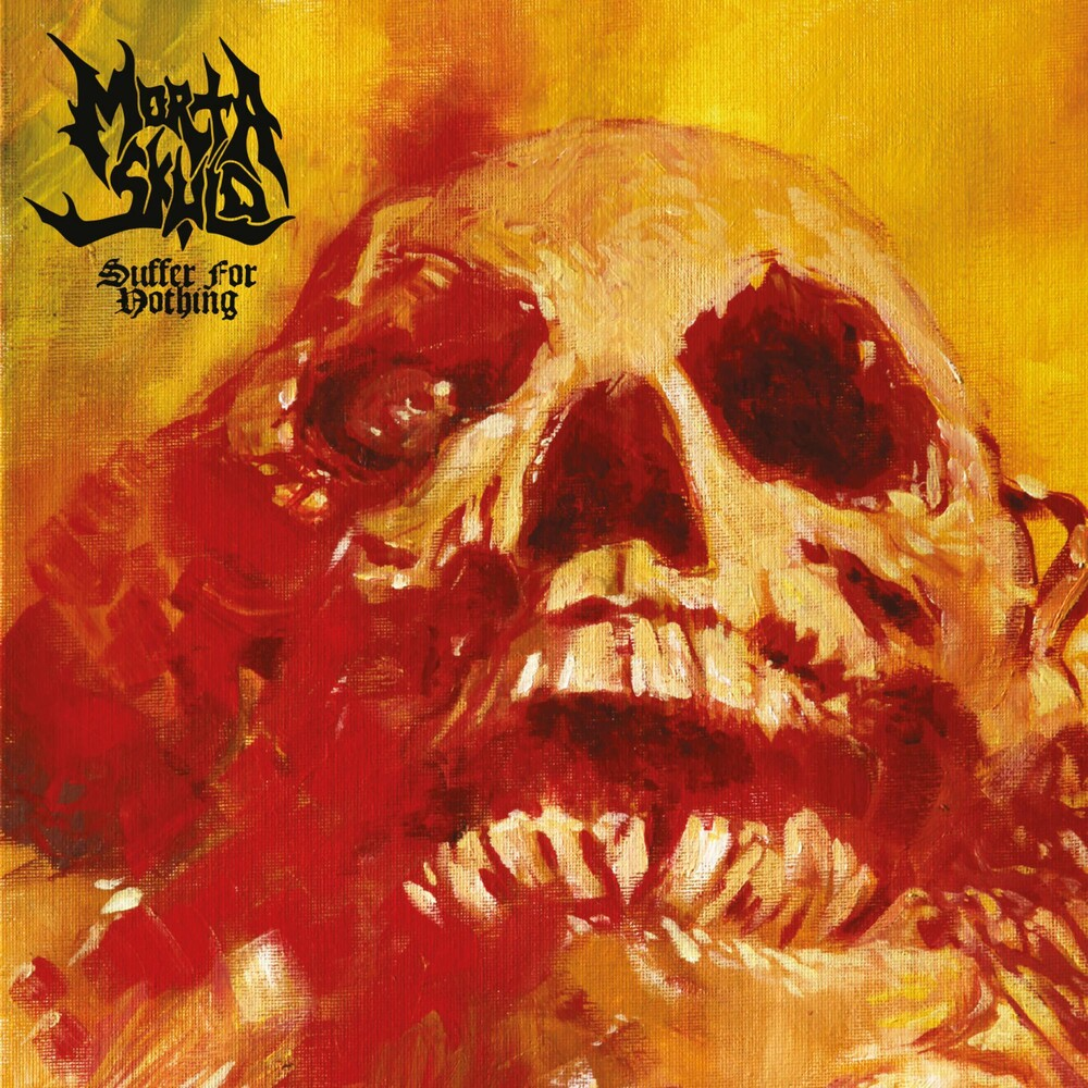 Morta Skuld - Suffer For Nothing