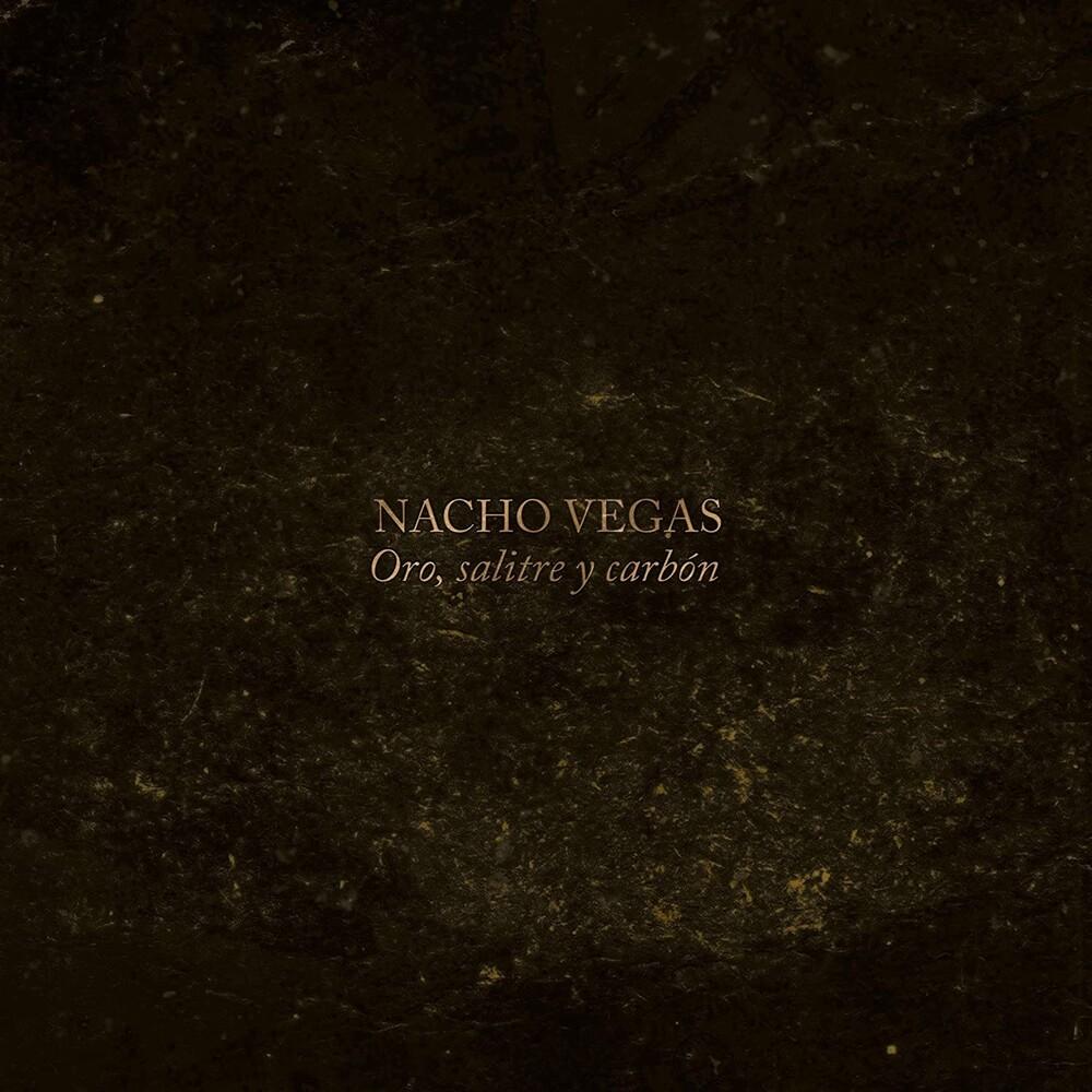 Nacho Vegas - Oro, Salitre Y Carbon