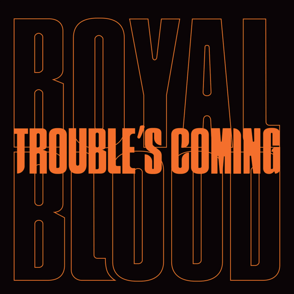 Royal Blood - Trouble's Coming [Vinyl Single]