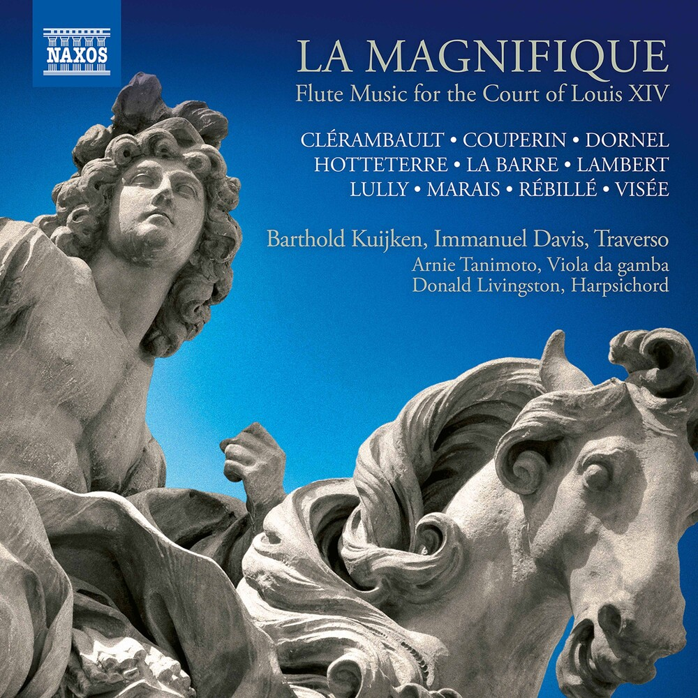 BARTHOLD KUIJKEN - La Magnifique: Flute Music for the Court of Louis XIV