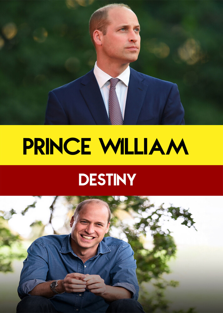 - Prince William : Destiny
