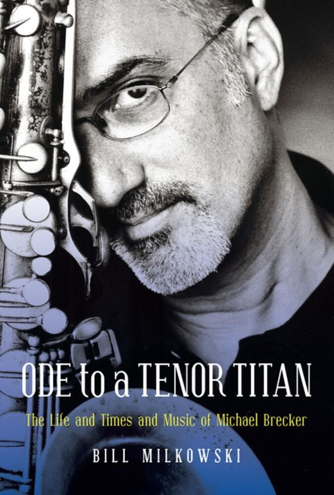 Bill Milkowski - Ode To A Tenor Titan (Hcvr)