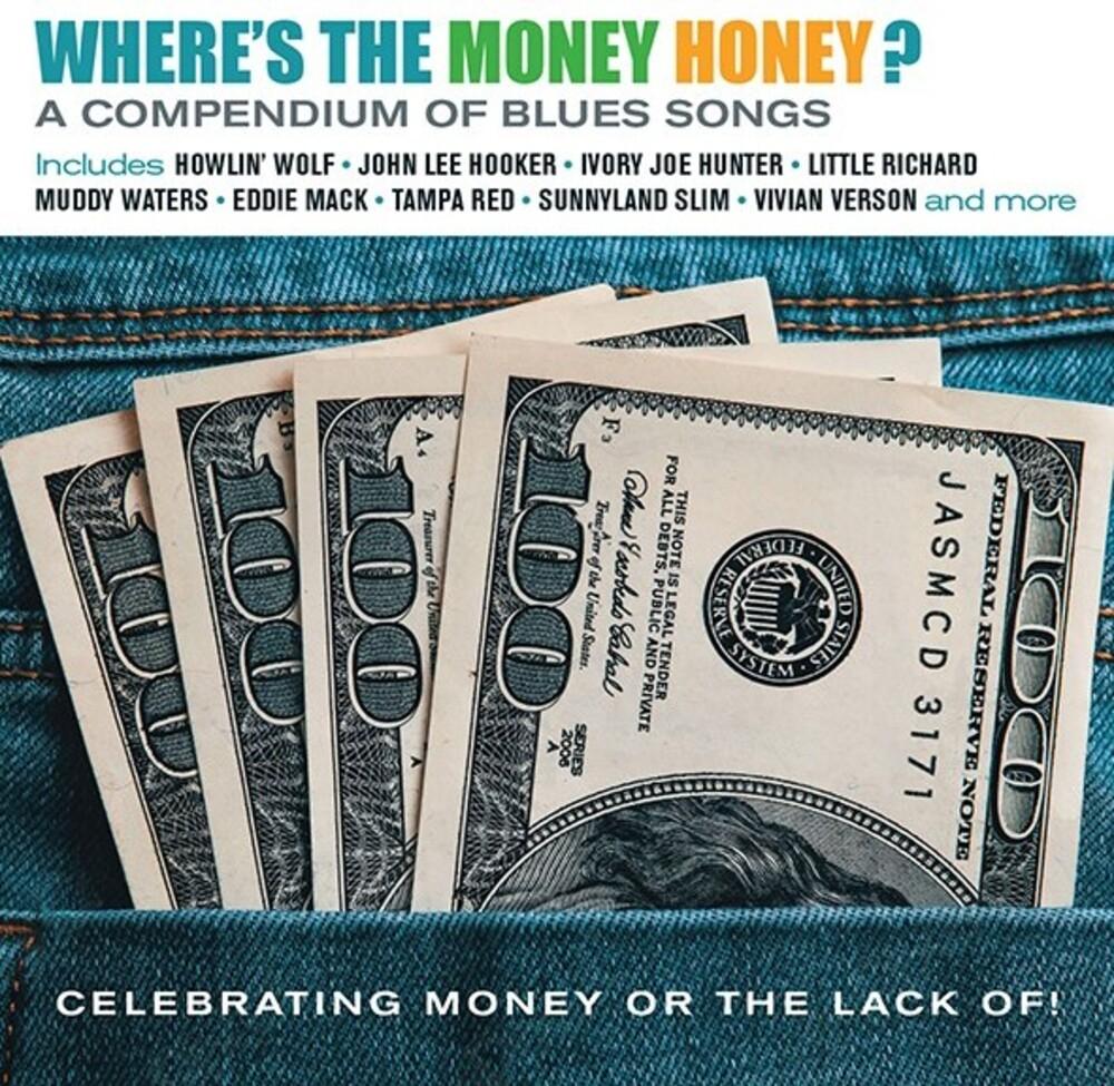 Where's The Money Honey: Compendium Of Blues Songs - Where's The Money Honey: Compendium Of Blues Songs