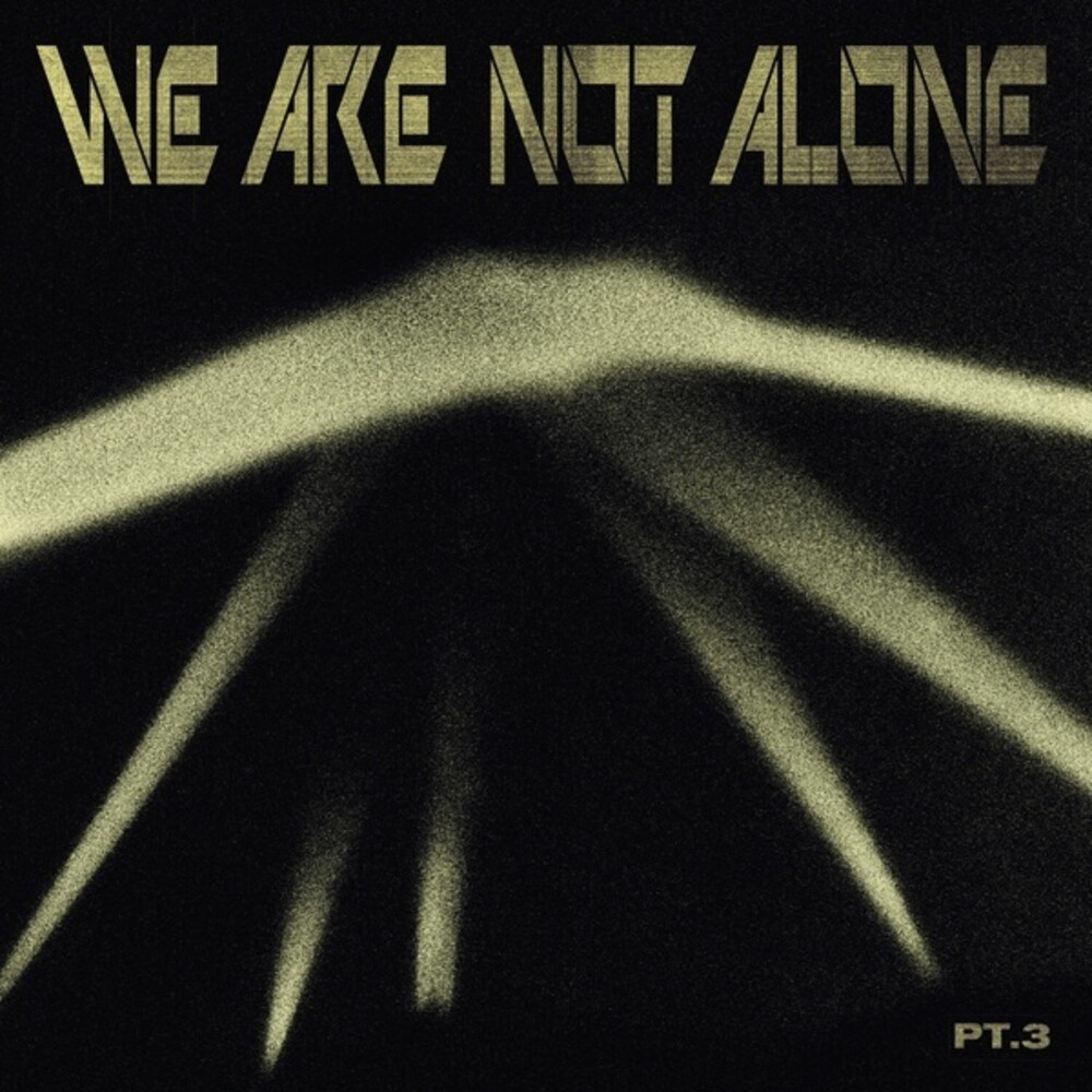 We Are Not Alone Part 3 / Various - We Are Not Alone Part 3 / Various (Uk)