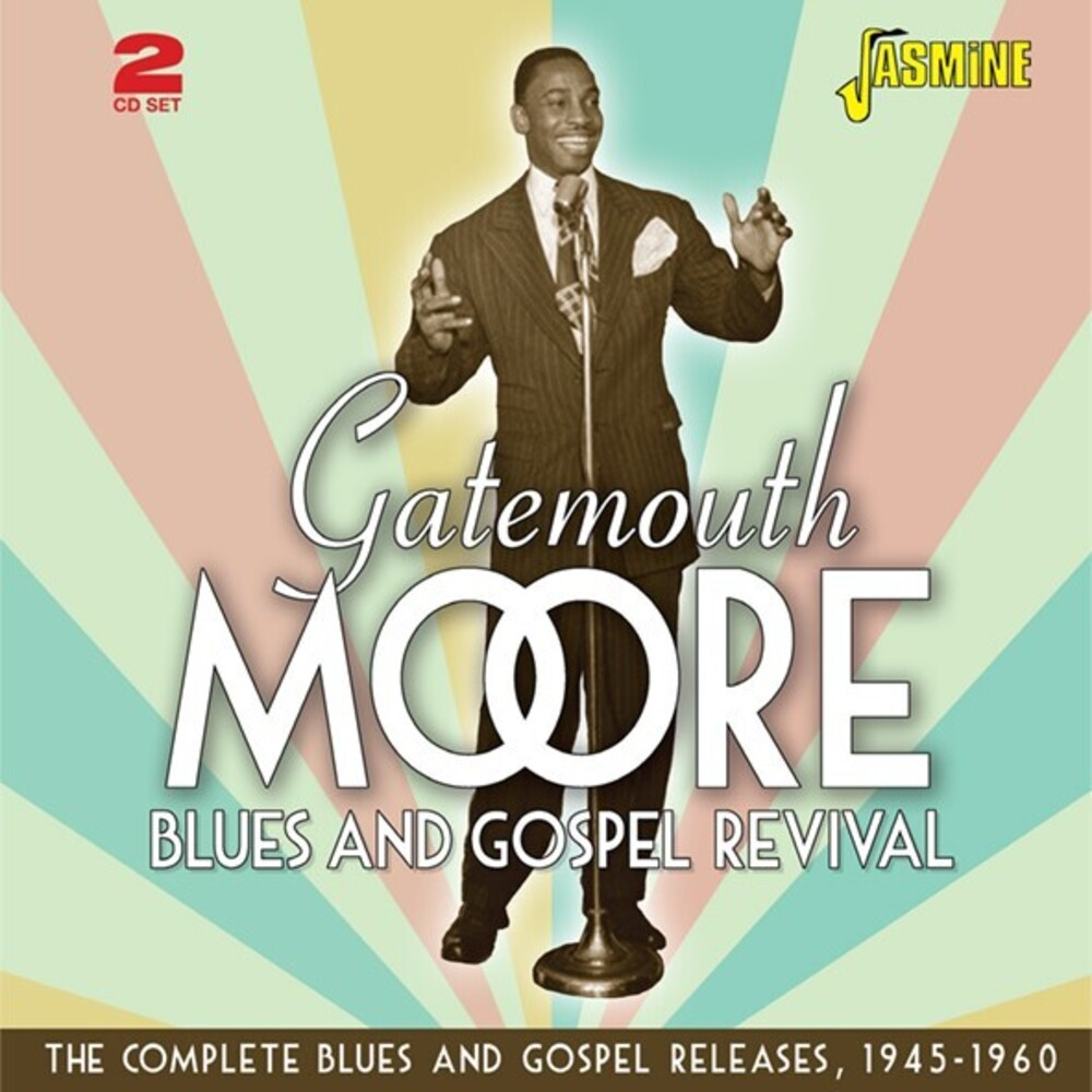Gatemouth Moore - Gatemouth Moore's Blues & Gospel Revival: Complete