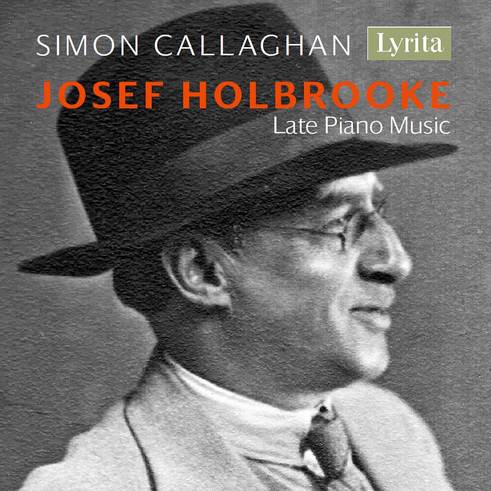 Holbrooke / Callaghan - Late Piano Music