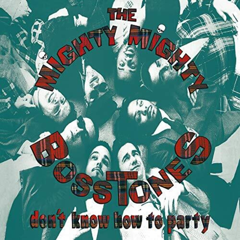 The Mighty Mighty Bosstones - Don' T Know How To Party