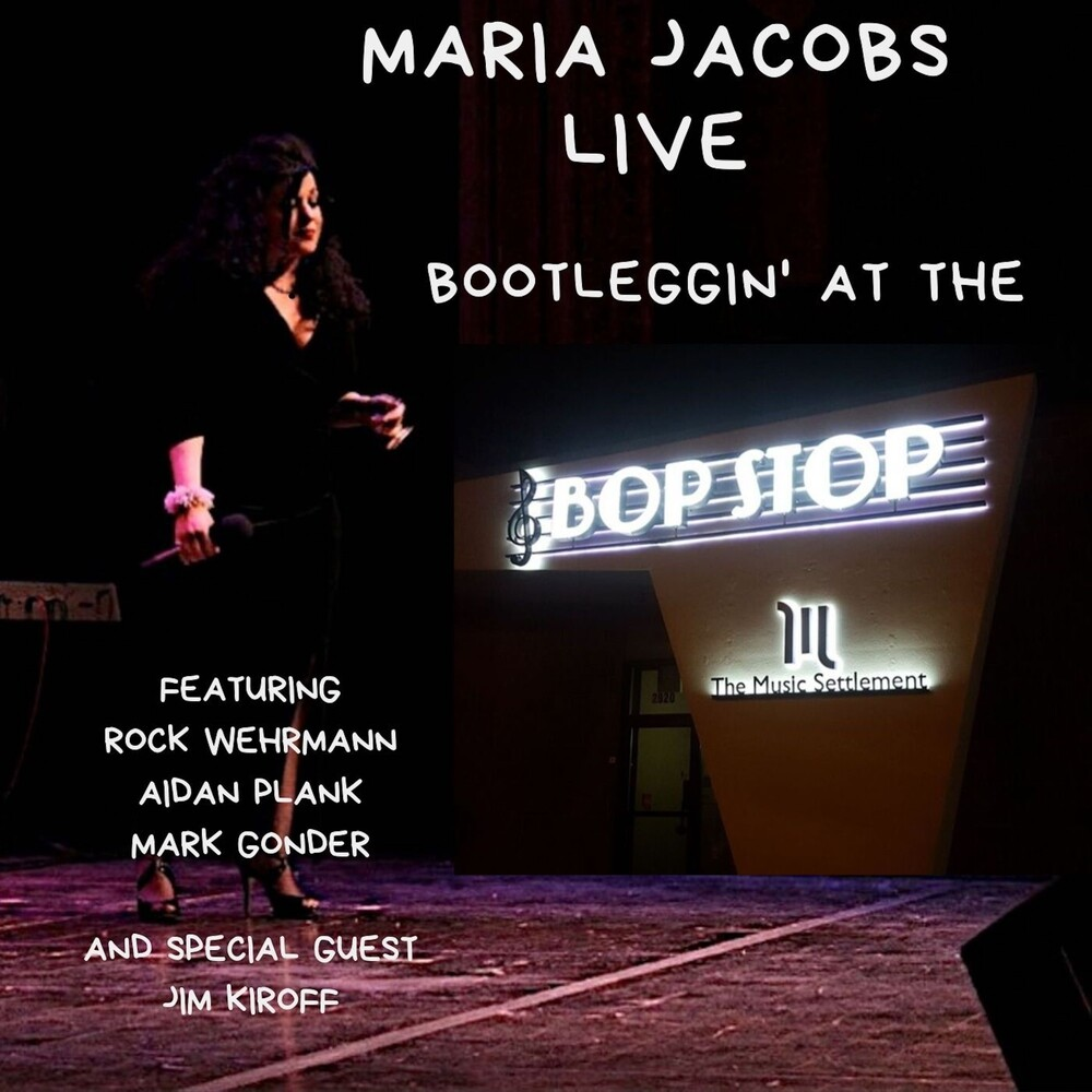 Maria Jacobs - Live, Bootleggin' At The Bop Stop