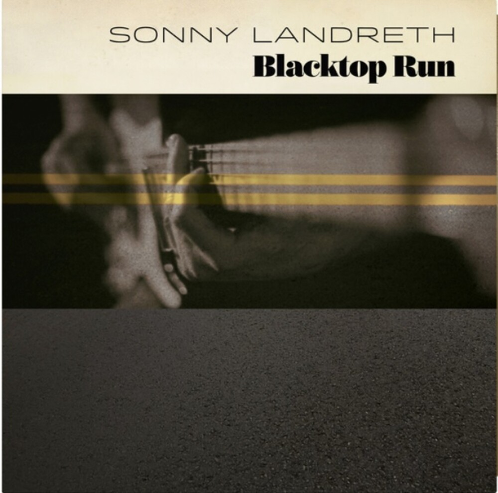 Sonny Landreth - Blacktop Run [Gold LP]