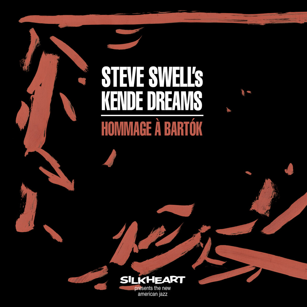 Steve Swell - Steve Swell's Kende Dreams: Hommage A Bartok (Spa)