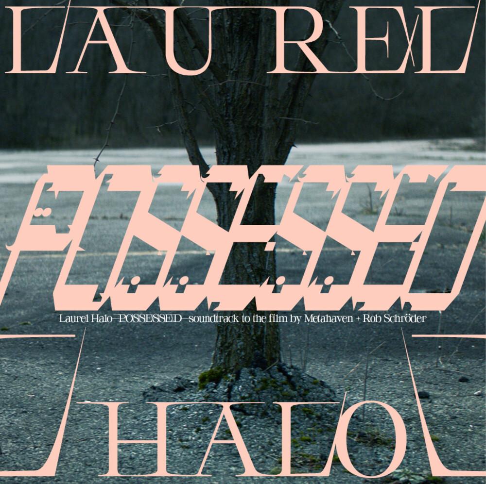 Laurel Halo Uk - Possessed / O.S.T. (Uk)