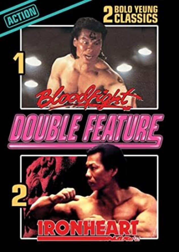 - Bloodfight + Ironheart (Bolo Yeung Double Feature)