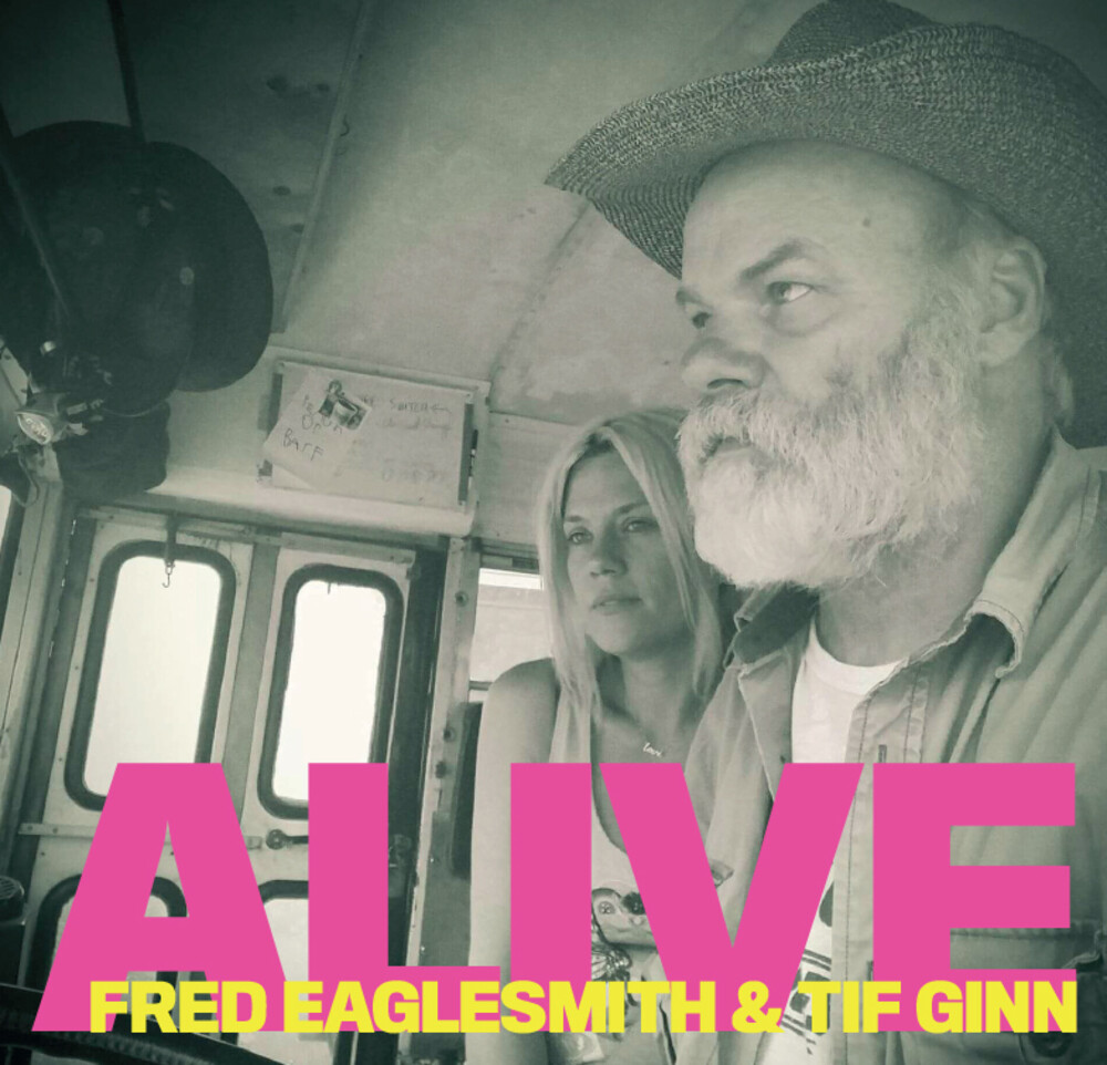 Fred Eaglesmith - Alive - Fred Eaglesmith & Tif Ginn