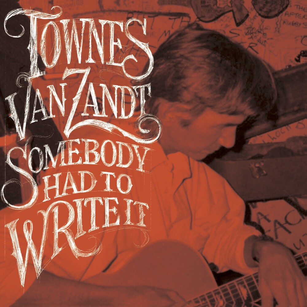 Van Townes Zandt - Somebody Had To Write It