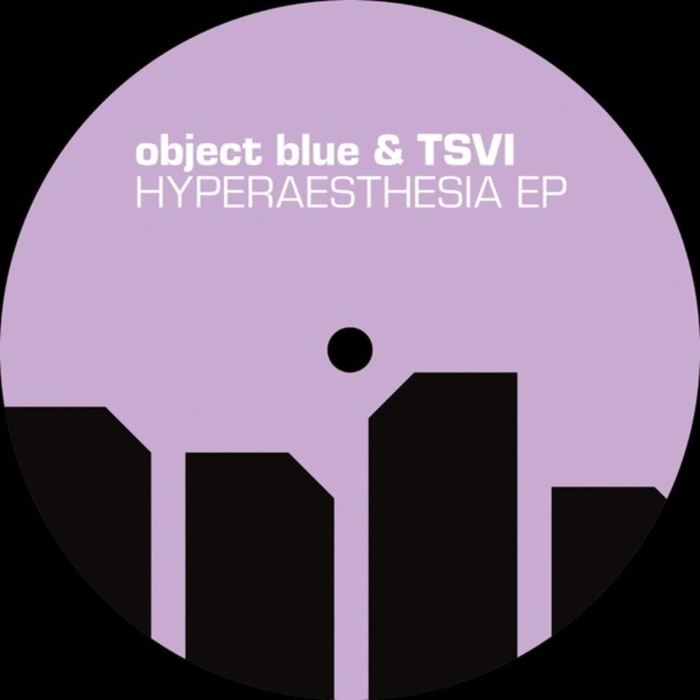 Object Blue X Tsvi - Hyperaesthesia (Ep)