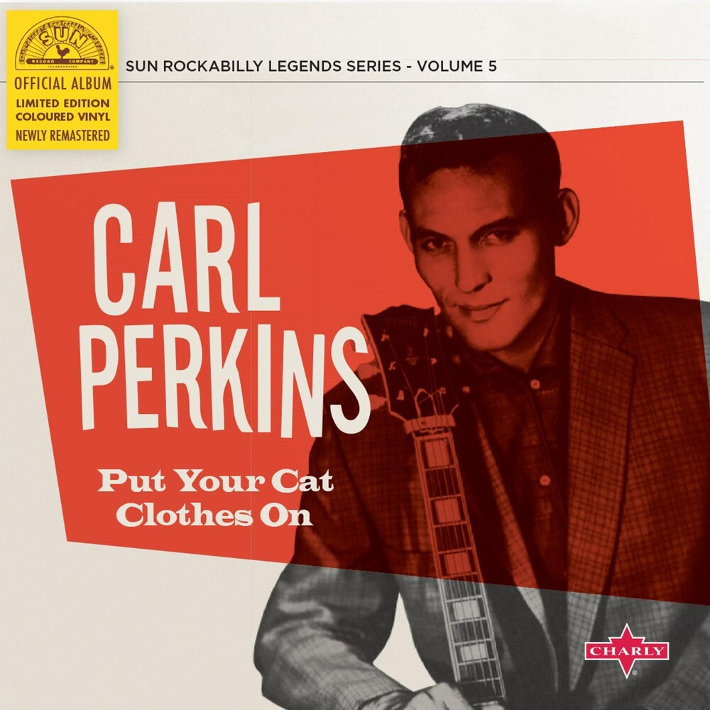 Carl Perkins 10in - Put Your Cat Clothes On (10in)