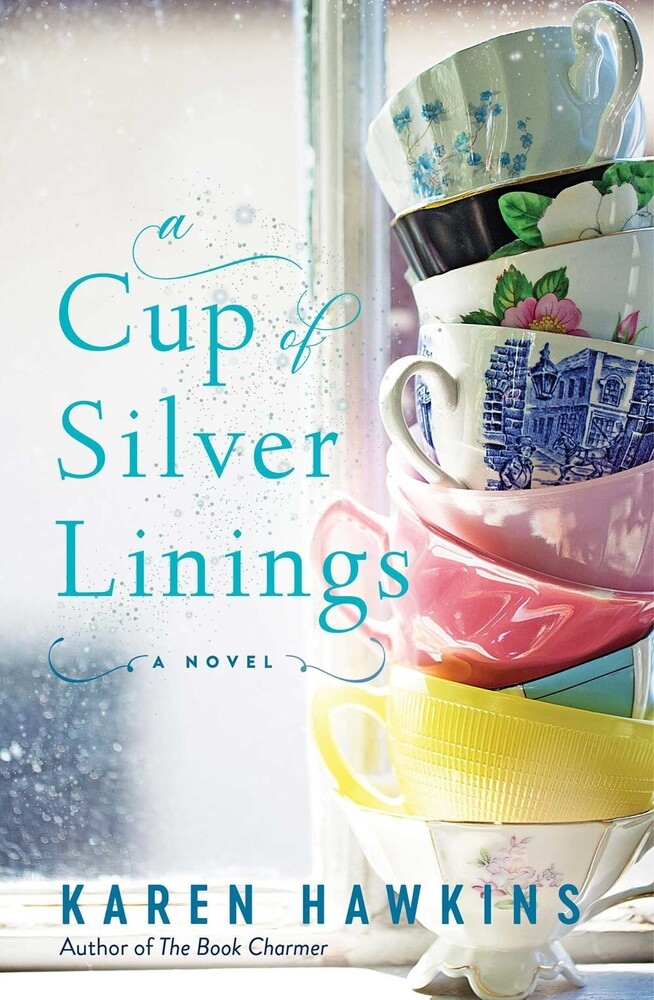 Hawkins, Karen - A Cup of Silver Linings: A Novel