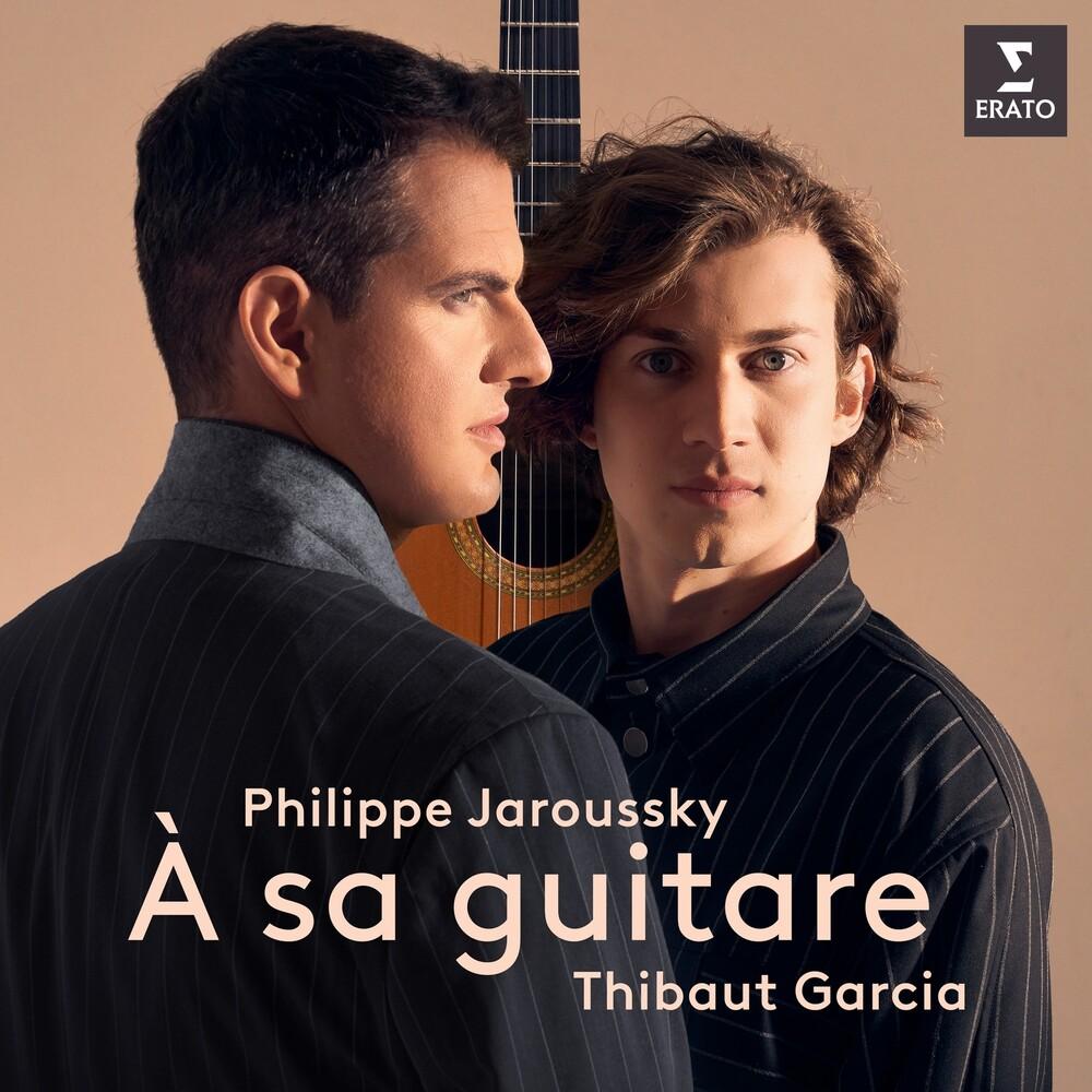 Philippe Jaroussky  / Garcia,Thibaut - A Sa Guitare [Digipak]