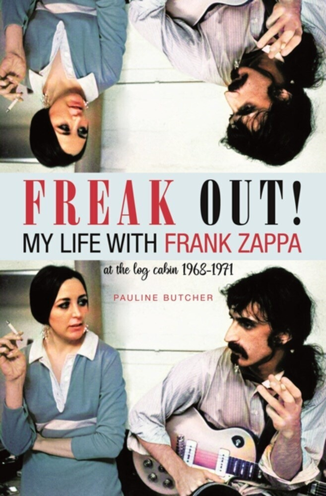 Butcher, Pauline - Freak Out! My Life with Frank Zappa: Laurel Canyon 1968 - 1971