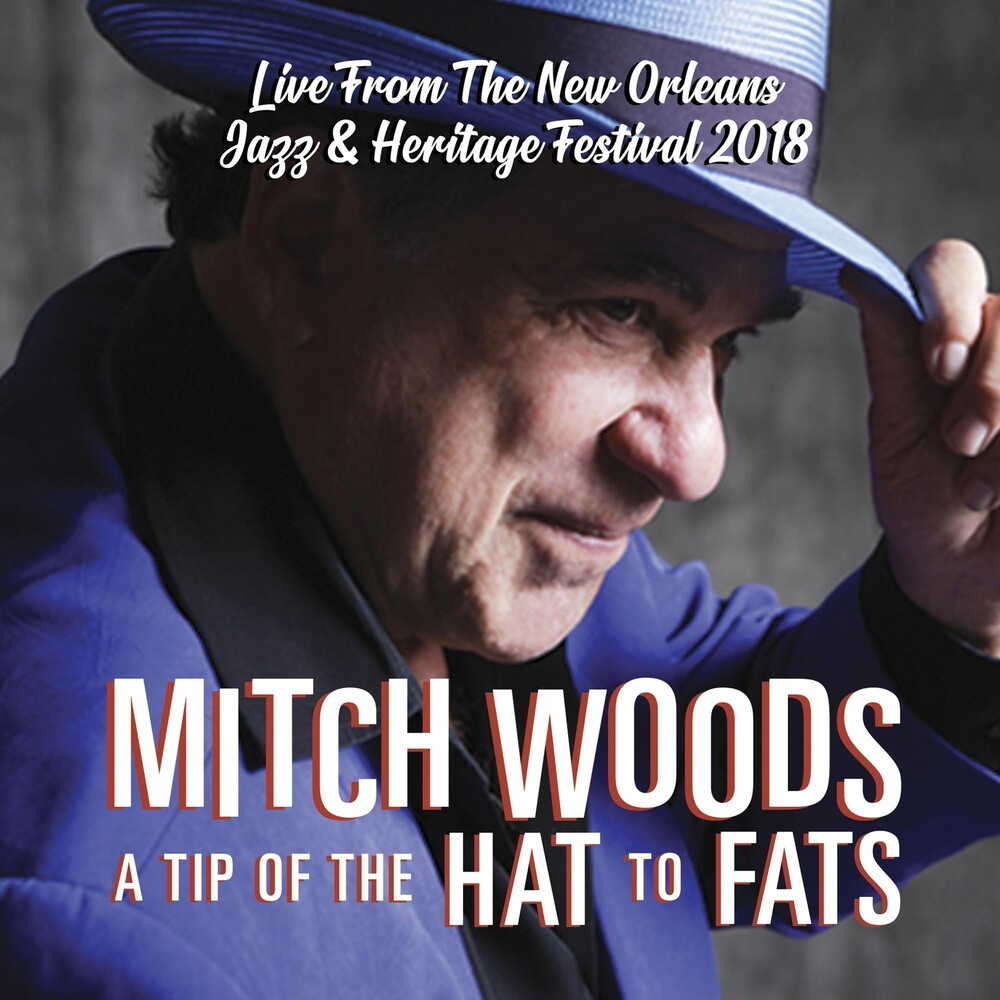 Mitch Woods - Tip Of The Hat To Fats