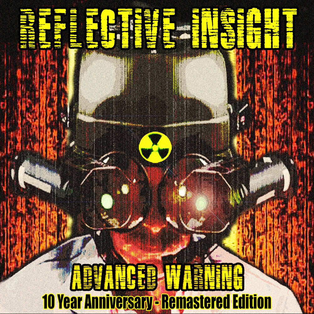 Reflective Insight - Advanced Warning - 10 Year Anniversary (Remastered)