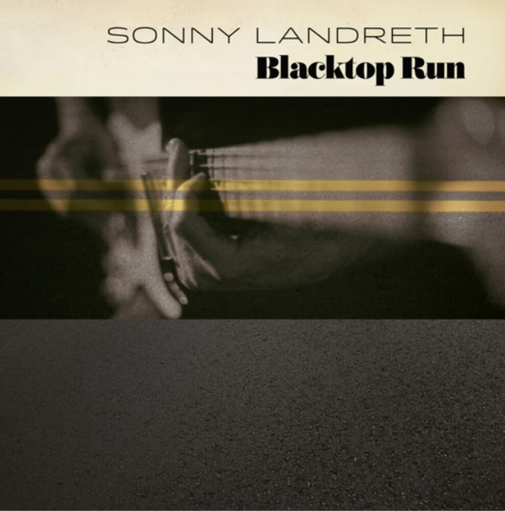 Sonny Landreth - Blacktop Run [LP]
