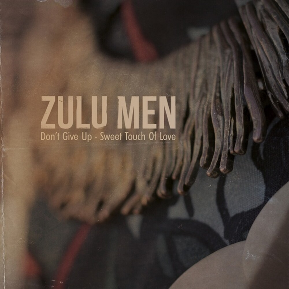 Zulú Men - Don't Give Up / Sweet Touch Of Love