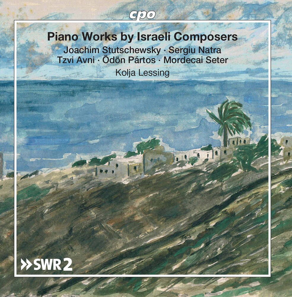 KOLJA LESSING - Piano Works By Israeli Compose