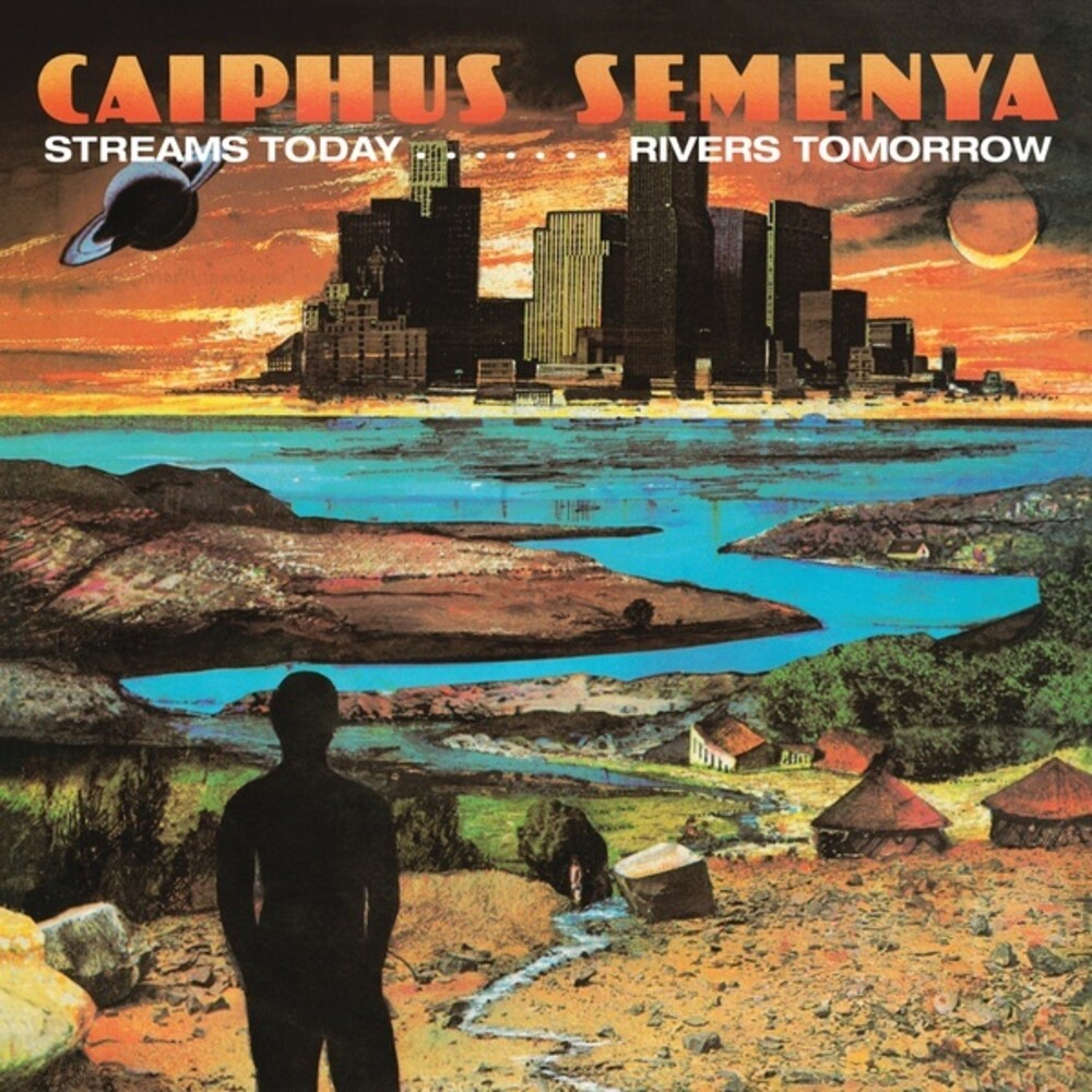 Caiphus Semenya - Streams Today... Rivers Tomorrow (Ofgv) [Reissue]