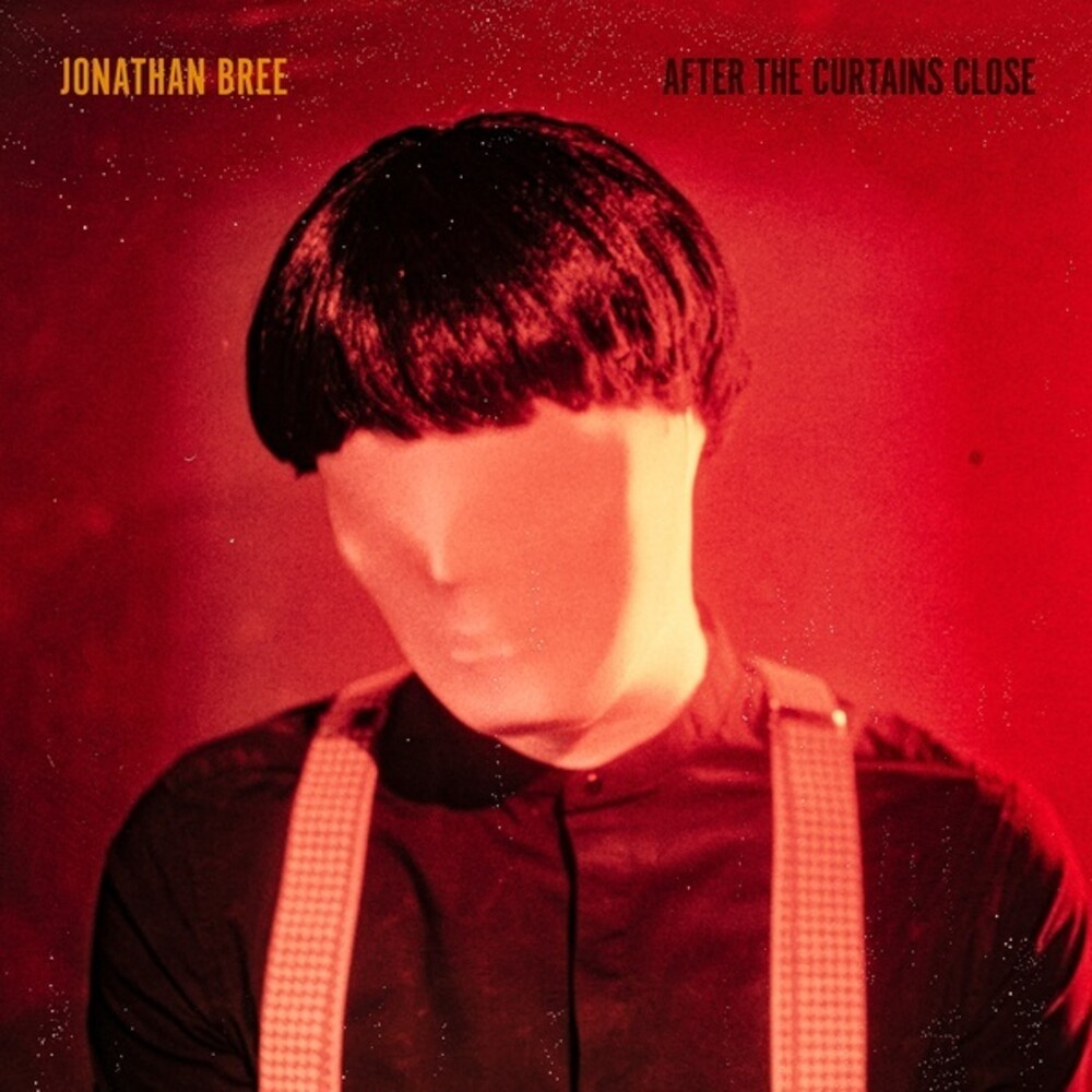 Jonathan Bree - After The Curtains Close (Uk)
