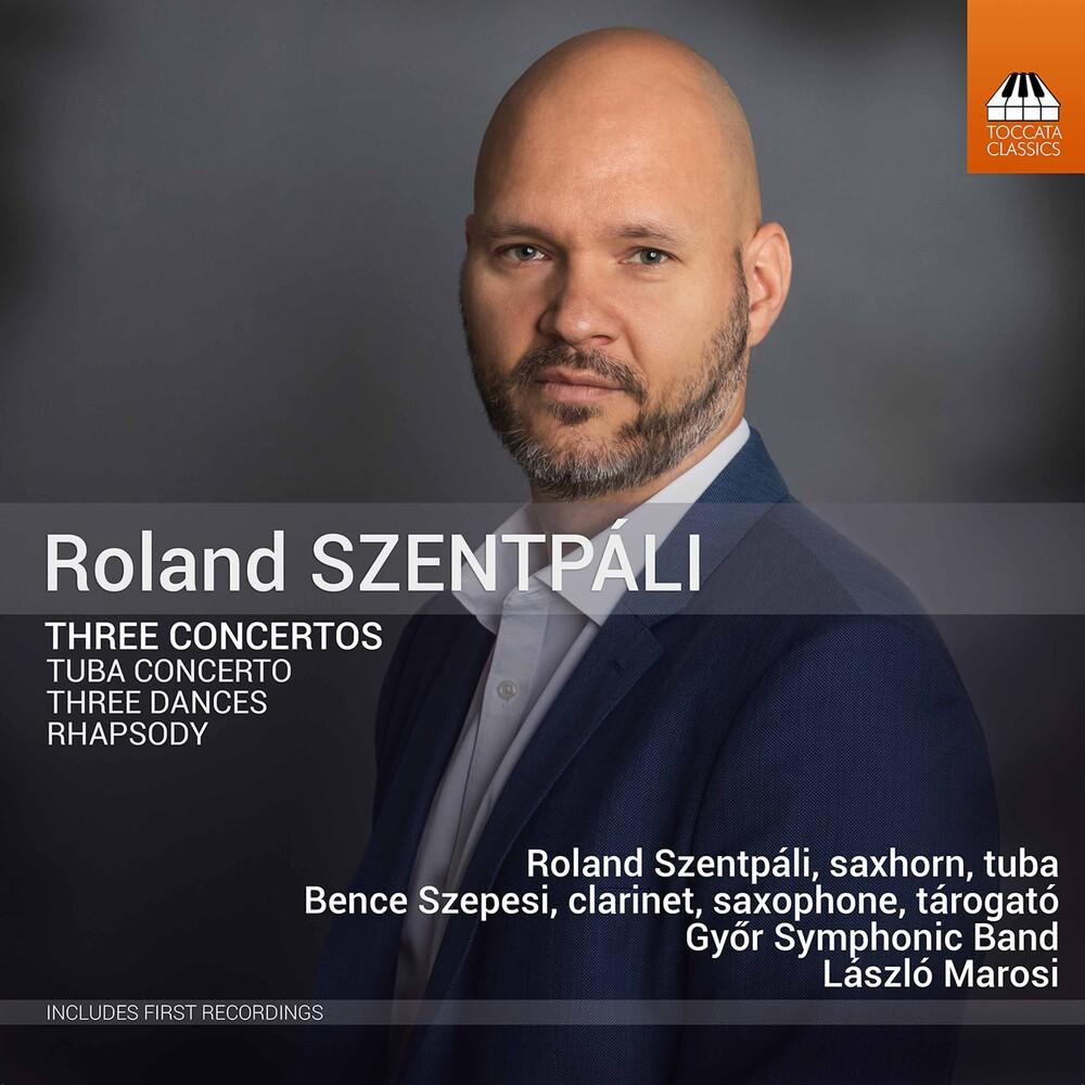 Roland Szentpáli - Three Concertos